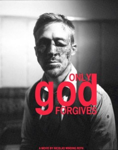 Only-God-Forgives_Nicolas-Winding-Refn_Ryan-Gosling_Movie-Poster
